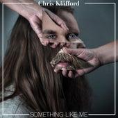 Something Like Me - EP by Chris Kläfford