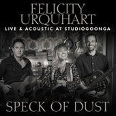 Speck Of Dust (Live @ Studio Goonga) von Felicity Urquhart