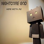 Here with Me de Nightcore God