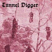 Tunnel Digger de Sam Green