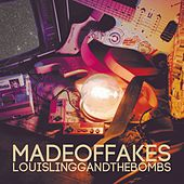 Made of Fakes de Louis Lingg And The Bombs