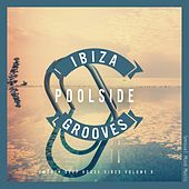 Ibiza Poolside Grooves, Vol. 9 von Various Artists
