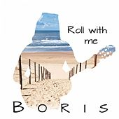 Roll with Me by Boris