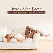 Music for the Moment: Classical Music for Lazing on the Couch de Various Artists