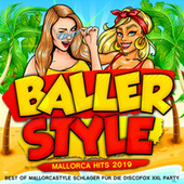 Ballerstyle - Mallorca Hits 2019 (Best of Mallorcastyle Schlager für die Discofox Xxl Party) de Various Artists