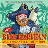 Bierkapitän Hits - Mallorcastyle Party 2019 - XXL Mallorca Party Schlager Hits (Mama Mallorca feiert für immer und ewig lauda vom Opening bis zum Closing 2020) von Various Artists