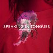Speaking in Tongues (Amateur's Manual) de Bordeaux Lip