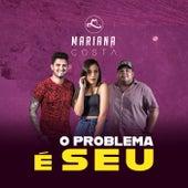 O Problema É Seu de Mariana Costa