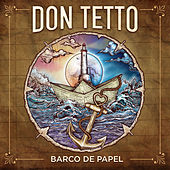 Barco de Papel by Don Tetto