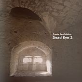 Dead Eye 2 by Trusty Scaffolding