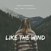 Like the Wind de Max Grosseck