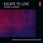 Escape to Love by Charlie G. Sanders