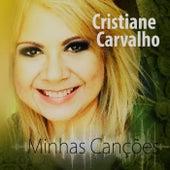 Minhas Canções de Cristiane Carvalho