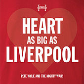 Heart as Big as Liverpool de Pete Wylie