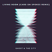 Living Room (Card on Spokes Remix) von Ghost