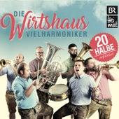 20 Halbe unfiltriert by Die Wirtshaus Vielharmoniker