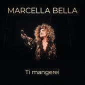 Ti mangerei di Marcella Bella