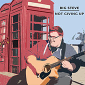 Not Giving Up de Big Steve