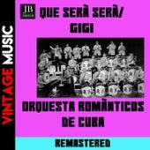 Que será,será / Gigi by Orquestra Românticos de Cuba