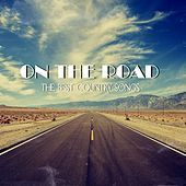 On the Road - The Best Country Songs by Various Artists