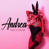 Kak Te Iskam by Andrea