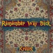 Remember Way Back by Kresnt