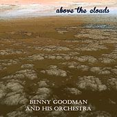 Above the Clouds de Benny Goodman