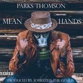 Mean Hands von Parks Thomson