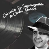 Colección Lo Inconseguible de Carlos Gardel (Tango) de Carlos Gardel