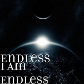 I Am Endless de Endless