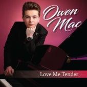 Love Me Tender de Owen Mac