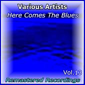 Here Comes the Blues Vol. 13 von Various Artists
