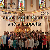 Aliens, Adolescents, And A Cappella by Mansfield Middle School Chamber Choir