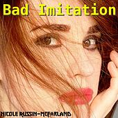 Bad Imitation by Nicole Russin-McFarland