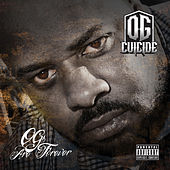 OGs Are Forever by OG Cuicide