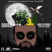 Make Or Break (The M.O.B. Album) von Db800