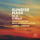 Ola Gjeilo: Sunrise Mass by Various Artists