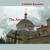 The Ascent. Audio Book. Part 2 by Liudmila Knyazeva