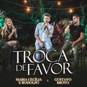 Troca de Favor (Ao Vivo) de Maria Cecília e Rodolfo