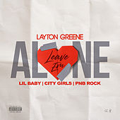 Leave Em Alone von Layton Greene, Lil Baby & City Girls