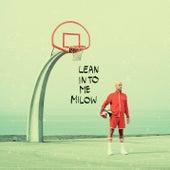 Lean Into Me van Milow