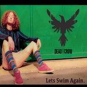 Let's Swim Again von Deadcrow
