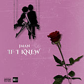 If I Knew by J. Man