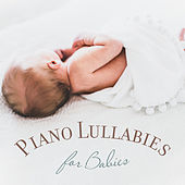 Piano Lullabies for Babies by Classical New Age Piano Music