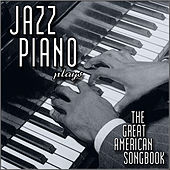 Jazz Piano Plays the Great American Songbook de Various Artists