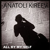 All by My Self von Anatoli Kireev