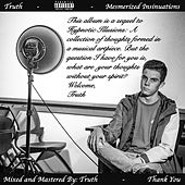 Mesmerized Insinuations by Truth