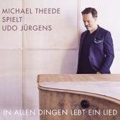 In allen Dingen lebt ein Lied (Michael Theede spielt Udo Jürgens) von Michael Theede