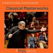 Vakhtang Kakhidze Classical Masterworks by Various Artists
