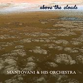Above the Clouds by Mantovani & His Orchestra